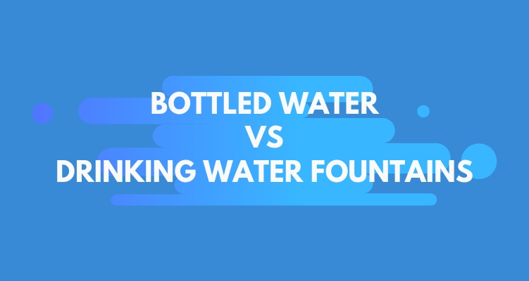 bottled water vs drinking water fountains